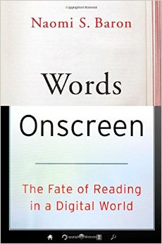 A Few Thoughs after Reading Naomi Baron's Words Onscreens